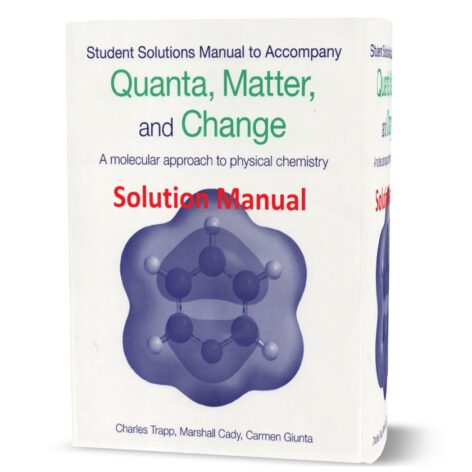 Student's solutions manual to accompany Quanta Matter & Change A Molecular Approach to Physical Chemistry pdf