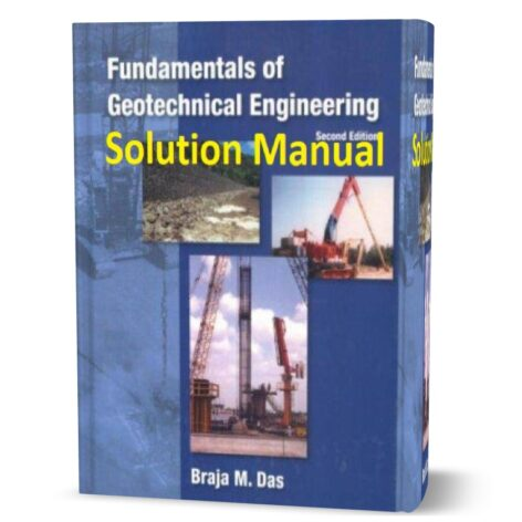 solution manual of Fundamentals of Geotechnical Engineering second ( 2nd ) edition pdf