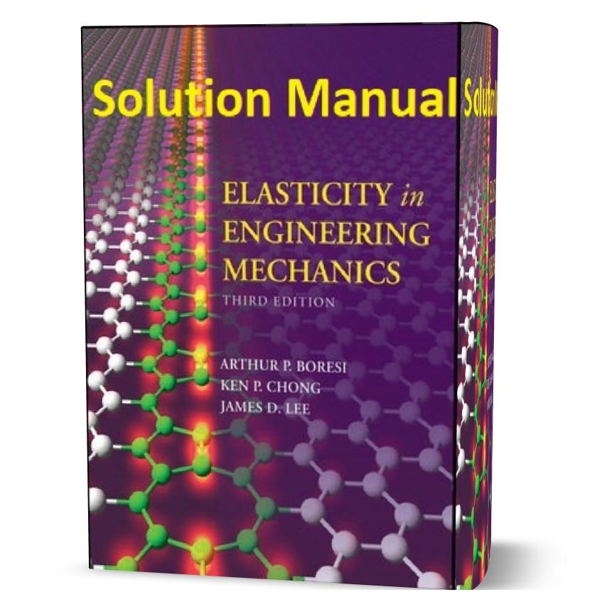 Elasticity in Engineering Mechanics 3rd edition solution manual pdf