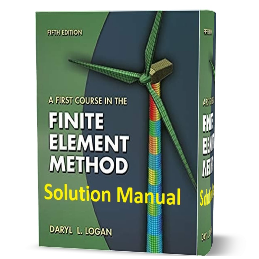 A First Course in the Finite Element Method 5th edition solution Manual pdf