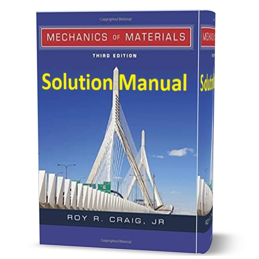 Solution_Manual_Mechanics_of_Materials_by_Roy_R_Craig_3rd_Edition_pdf