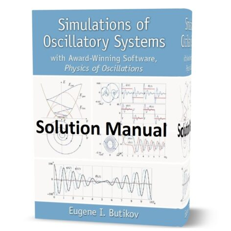 Solution Manual of Simulations of Oscillatory Systems with Award-Winning Software Physics of Oscillations eBook pdf